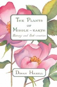 The Plants of Middle-Earth: Botany and Sub-Creation by Dinah Hazell