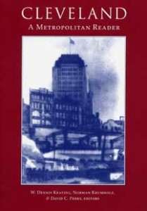 Cleveland: A Metropolitan Reader by Keating, Krumholz, and Perry.
