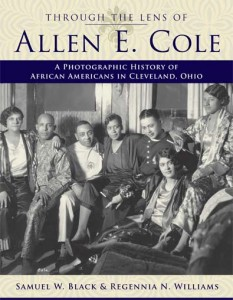 Through the Lens of Allen E. Cole by Black & Williams. Kent State University Press