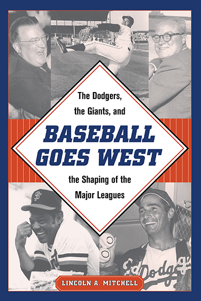 Baseball Goes West by Lincoln A. Mitchell. Kent State University Press