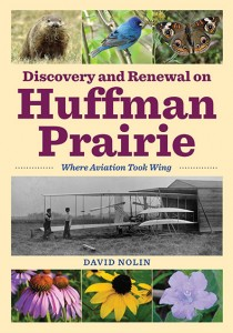 Discovery and Renewal on Huffman Prairie by David Nolin. Kent State University Press.
