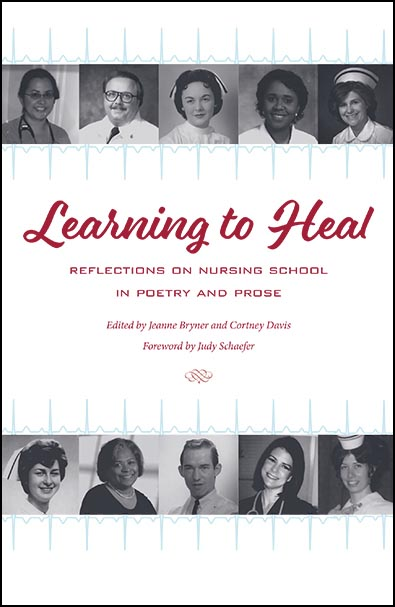 Learning to Heal edited by Jeanne Bryner and Cortney Davis. Kent State University Press