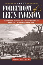 At the Forefront of Lee's Invasion by Robert J. Wynstra. Kent State University Press