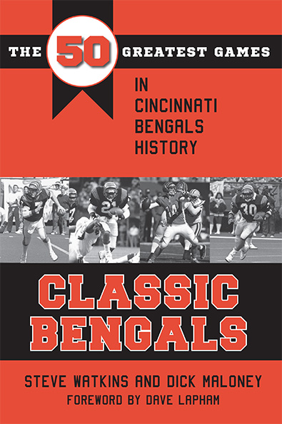 Classic Bengals by Steve Watkins and Dick Maloney. Kent State University Press