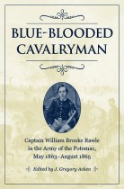 Blue-Blooded Cavalryman by J. Gregory Acken. Kent State University Press