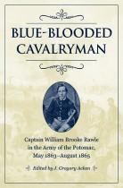 Blue-Blooded Cavalryman by J. Gregory Acken. Kent State University Press