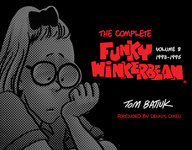 The Complete Funky Winkerbean Volume 8 by Tom Batiuk. Kent State University Press