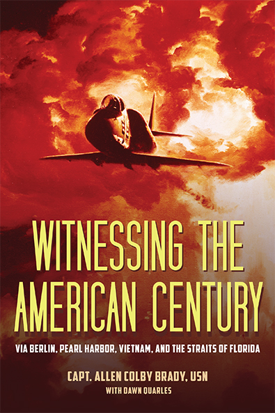 Witnessing the American Century by Allen Colby Brady. Kent State University Press