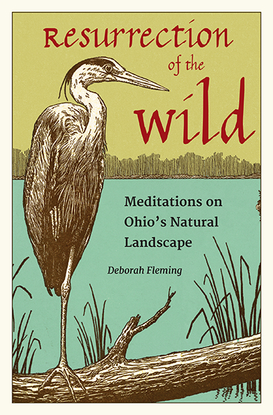 Resurrection of the Wild by Deborah Fleming. Kent State University Press
