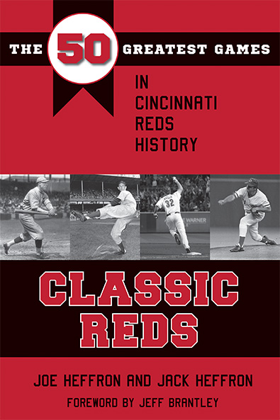 Classic Reds by Joe and Jack Heffron. Kent State University Press.