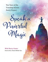 Speak a Powerful Magic by Wick Poetry Center. Kent State University Press