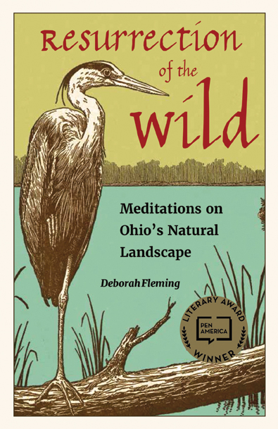 Resurrection of the Wild by Deborah Fleming. Kent State University Press.
