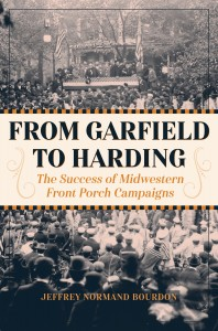 From Garfield to Harding by Jeffrey Bourdon. Kent State University Press