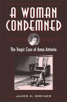 A Woman Condemned by James M. Greiner. Kent State University Press