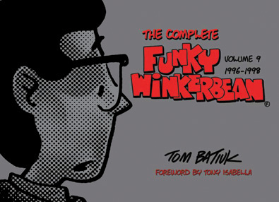 The Complete Funky Winkerbean Volume 9 by Tom Batiuk. Kent State University Press.