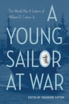 A Young Sailor at War edited by Theodore Catton. Kent State University Press