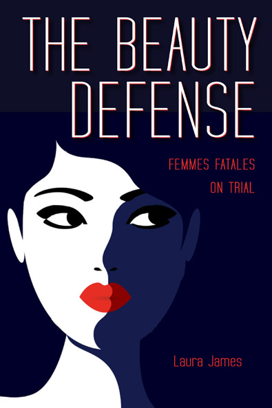 The Beauty Defense by Laura James. Kent State University Press