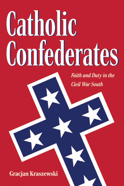 Catholic Confederates by Gracjan Kraszewski. Kent State University Press