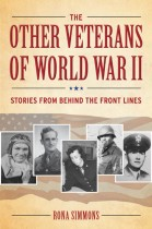 The Other Veterans of World War II by Rona Simmons. Kent State University Press