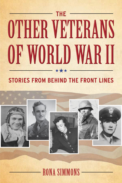 The Other Veterans of World War II by Rona Simmons. The Kent State University Press