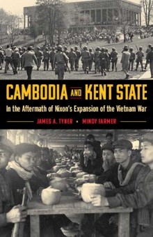 Cambodia and Kent State by Tyner & Farmer. Kent State University