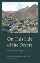 On This Side of the Desert by Alfredo Aguilar. Kent State University Press