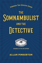 The Somnambulist and the Detective by Allan Pinkerton. Kent State University Press.