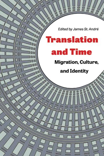 Translation and Time by James St. André. Kent State University Press