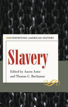 Slavery: Interpreting American History. Kent State University Press