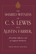 The Shared Witness of C. S. Lewis and Austin Farrer cover