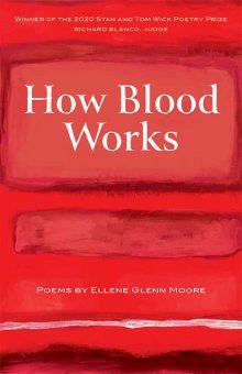 How Blood Works by Ellene Glenn Moore