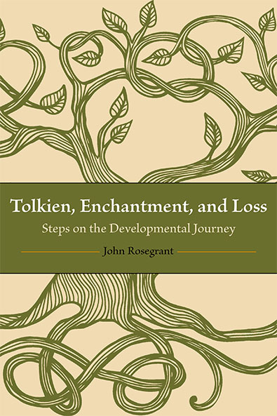 Tolkien, Enchantment, and Loss cover. John Rosegrant